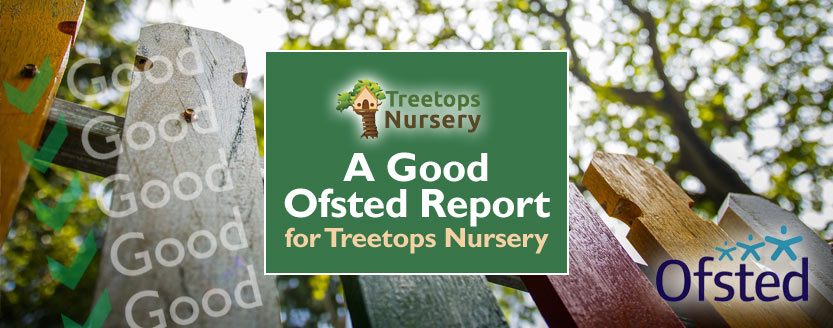 A Good Ofsted Report for Treetops Nursery