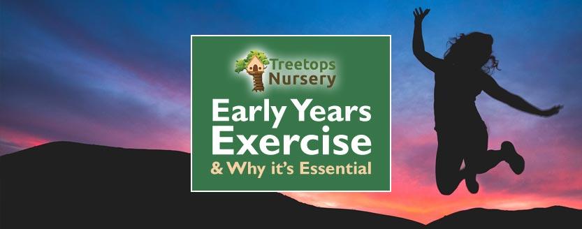 Early Years Exercise – & Why it's Essential